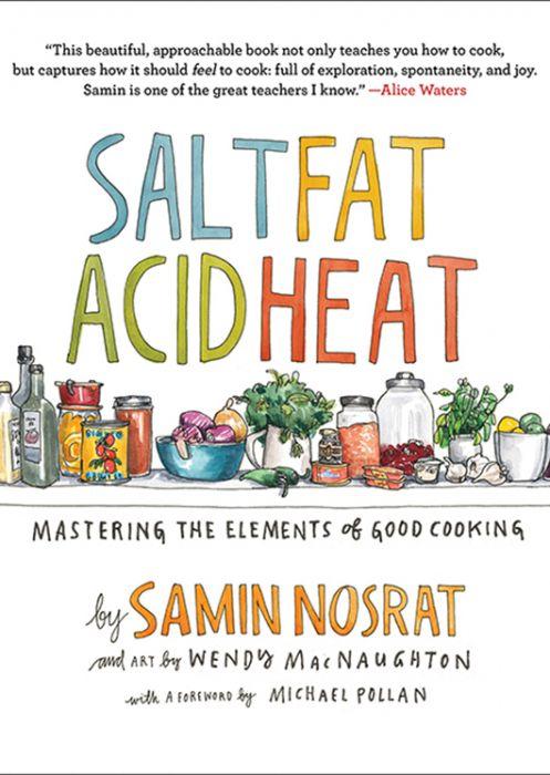 Salt, Fat, Acid, Heat- Mastering the Elements of Good Cooking