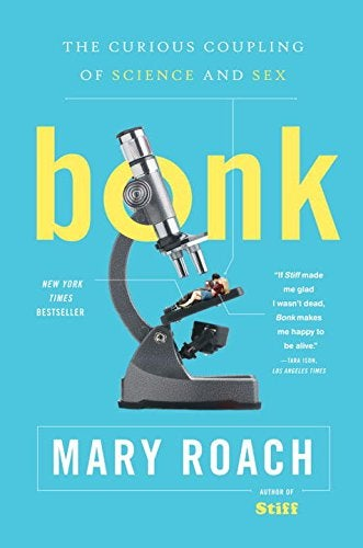 Bonk- The Curious Coupling of Science and Sex