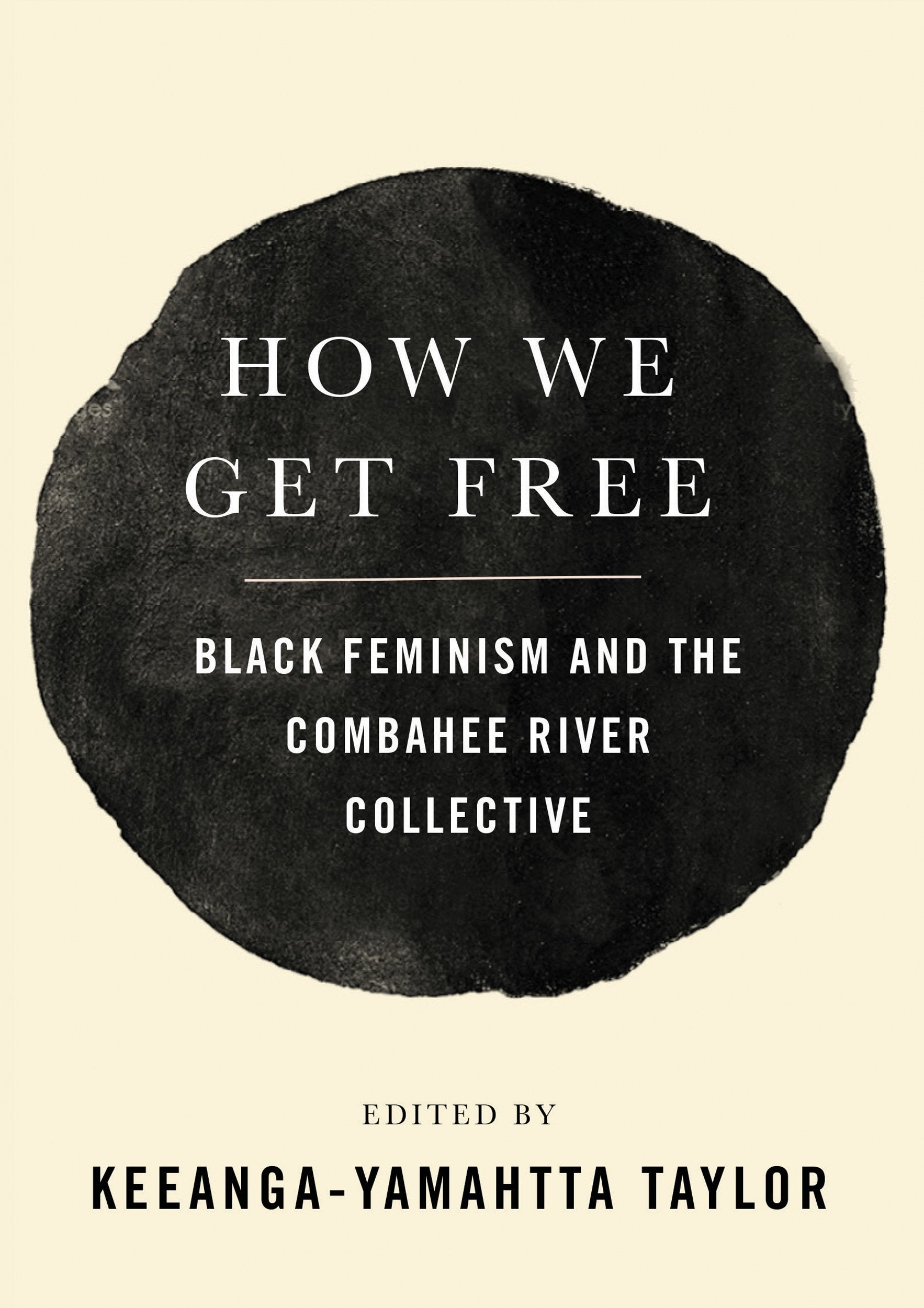 How We Get Free- Black Feminism and the Combahee River Collective