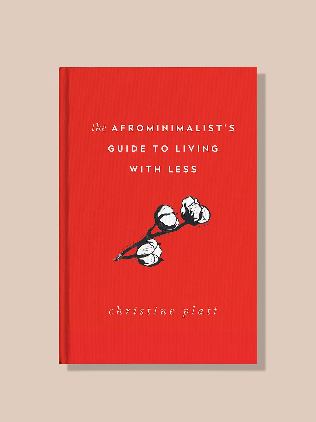 Cover of The Afrominimalists Guide to Living With Less